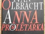 ANNA PROLETÁŘKA-IVAN OLBRACHT , /213K/ ,